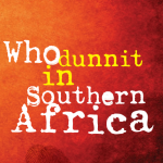 Whodunnit in Southern Africa