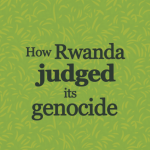 How Rwanda judged its genocide