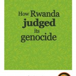 Launch of How Rwanda judged its genocide by Dr Phil Clark