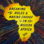 Book Review: The Bright Continent: Breaking Rules & Making Change in Modern Africa