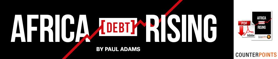 AFRICA DEBT RISING by PAUL ADAMS