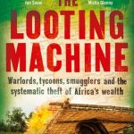 Book Review: The Looting Machine: Warlords, tycoons, smugglers, and the systematic theft of Africa's wealth