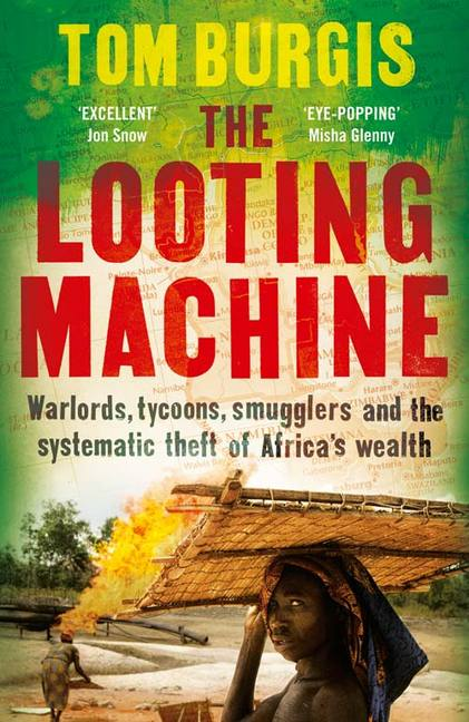 "Africa Research Institute's Paul Adams reviews ""the Looting Machine"" by Tom Burgis"