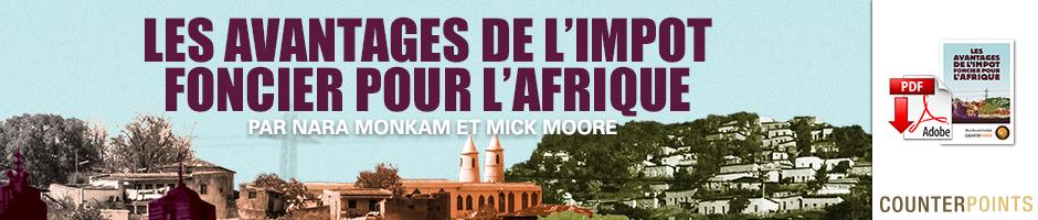 Les Avantages de l'impot Foncier pour l'Afrique Par Nara Monkam et Mick Moore