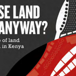 Whose Land Is It Anyway? The failure of land law reform in Kenya