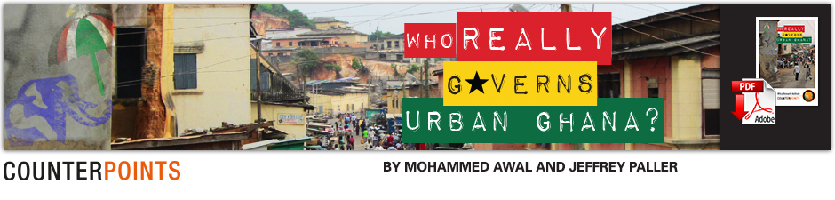 WHO REALLY GOVERNS URBAN GHANA? By Mohammed Awal and Jeffrey Paller