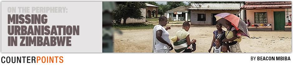 On the periphery: Missing Urbanisation in Zimbabwe By Beacon Mbiba