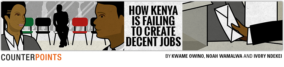 HOW KENYA IS FAILING TO CREATE DECENT JOBS