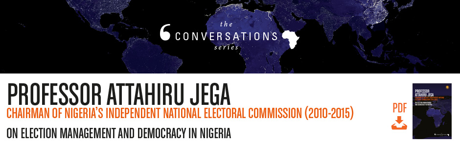 In Conversation with Professor Attahiru Jega
