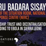 Omaru Badara Sisay Director of the Situation Room, National Ebola Response Centre (NERC)